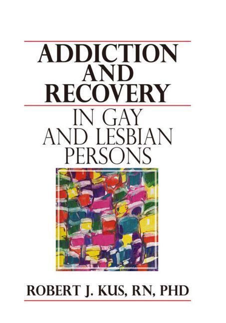 Addiction and Recovery in Gay and Lesbian Persons als Taschenbuch