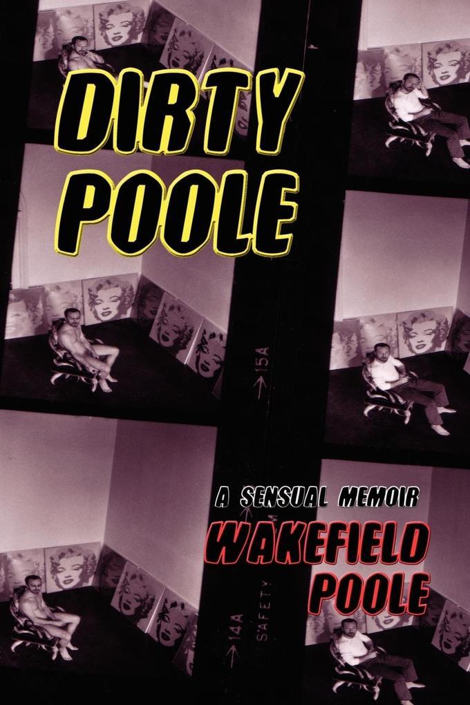 Dirty Poole als Taschenbuch von Wakefield Poole
