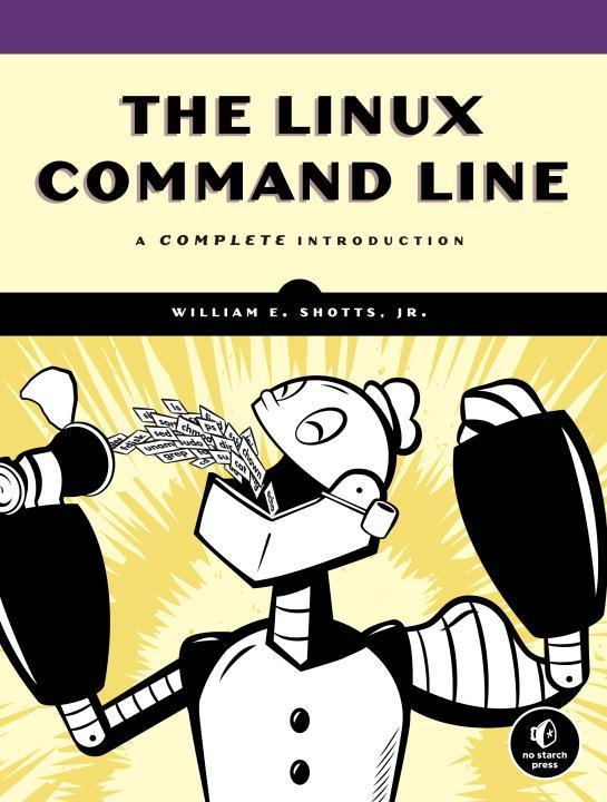 The Linux Command Line als Buch von William E. ...