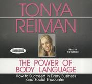 The Power Body of Language: How to Succeed in Every Business and Social Encounter