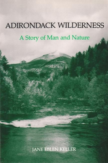 Adirondack Wilderness: A Story of Man and Nature als Taschenbuch
