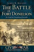The Battle of Fort Donelson: No Terms But Unconditional Surrender