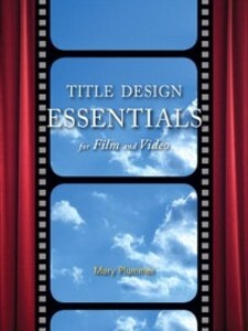 Title Design Essentials for Film and Video als ...