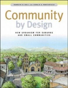 Community By Design: New Urbanism for Suburbs a...