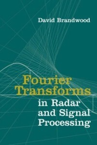 Fourier Transforms in Radar and Signal Processi...