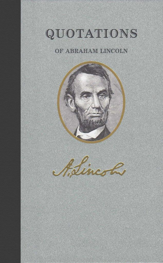 Quotations of Abraham Lincoln als Buch