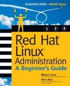 Red Hat Linux Administration: A Beginner´s Guid...