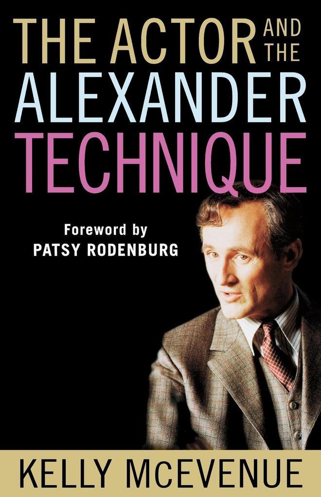 The Actor and the Alexander Technique als Taschenbuch