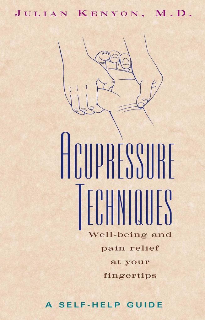 Acupressure Techniques: A Self-Help Guide als Taschenbuch