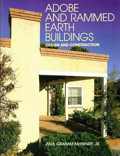 Adobe and Rammed Earth Buildings: Design and Construction als Taschenbuch