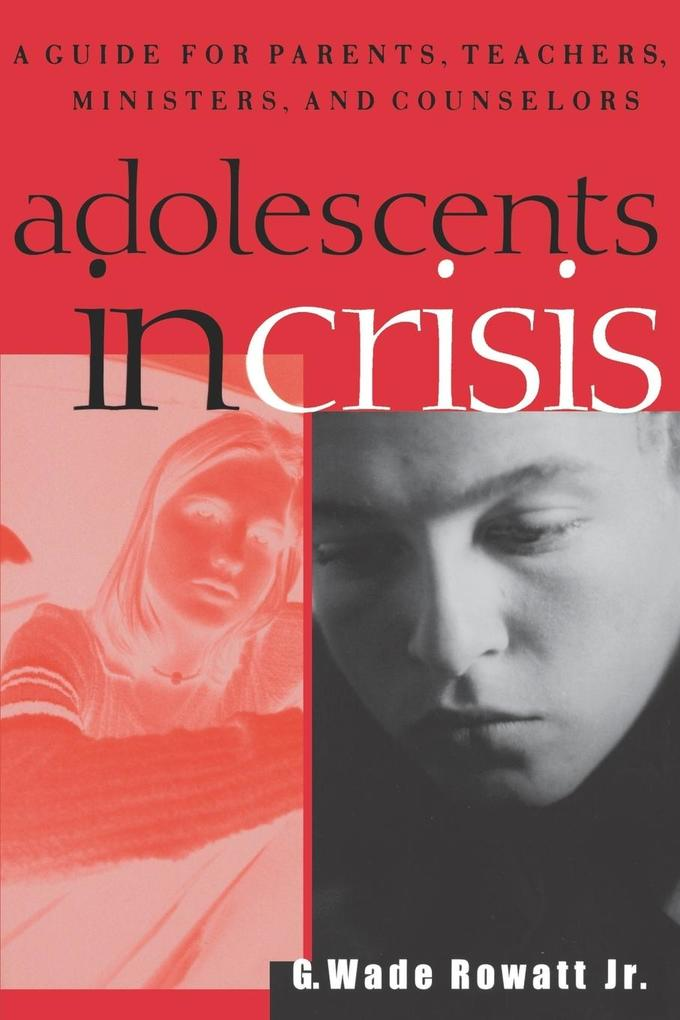 Adolescents in Crisis: A Guidebook for Parents, Teachers, Ministers, and Counselors als Taschenbuch
