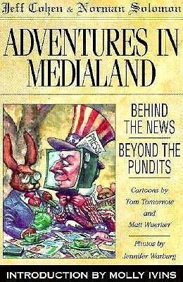 Adventures in Medialand: Behind the News, Beyond the Pundits als Taschenbuch