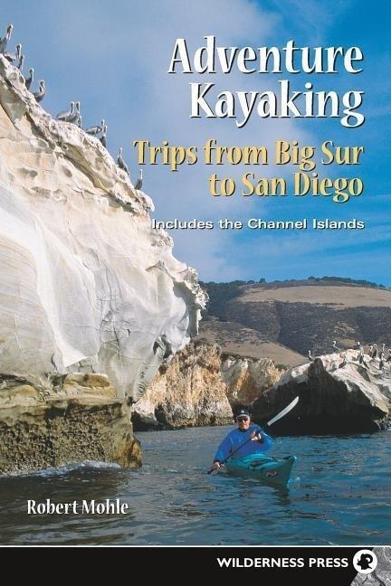 Adventure Kayaking: Big Sur to San Diego als Taschenbuch