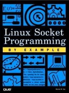 Linux Socket Programming by Example als eBook D...