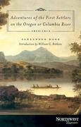 Adventures of the First Settlers on the Oregon or Columbia River: 1810-1813