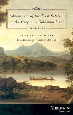 Adventures of the First Settlers on the Oregon or Columbia River: 1810-1813 als Taschenbuch