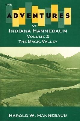 The Adventures of Indiana Hannebaum: Volume 2: The Magic Valley als Taschenbuch