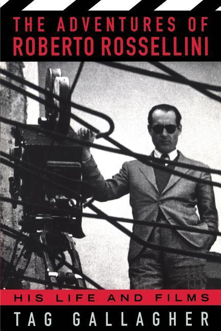 The Adventures of Roberto Rossellini: His Life and Films als Taschenbuch
