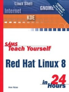 Sams Teach Yourself Red Hat® Linux® 8...