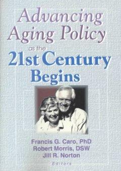 Advancing Aging Policy as the 21st Century Begins als Taschenbuch