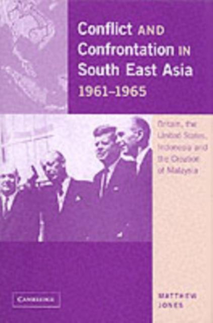 Conflict and Confrontation in South East Asia, ...