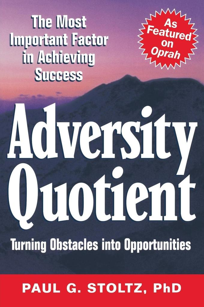 Adversity Quotient: Turning Obstacles Into Opportunities als Taschenbuch