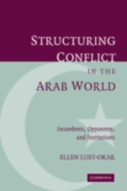 Structuring Conflict in the Arab World als eBoo...