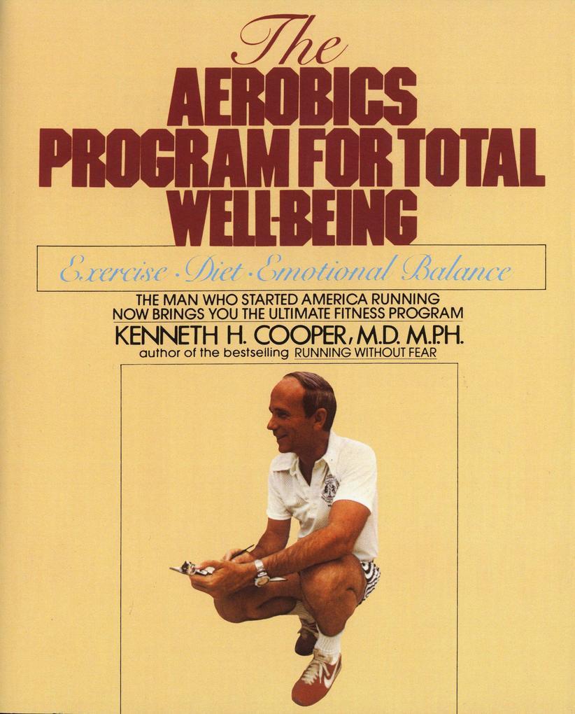 The Aerobics Program for Total Well-Being als Taschenbuch