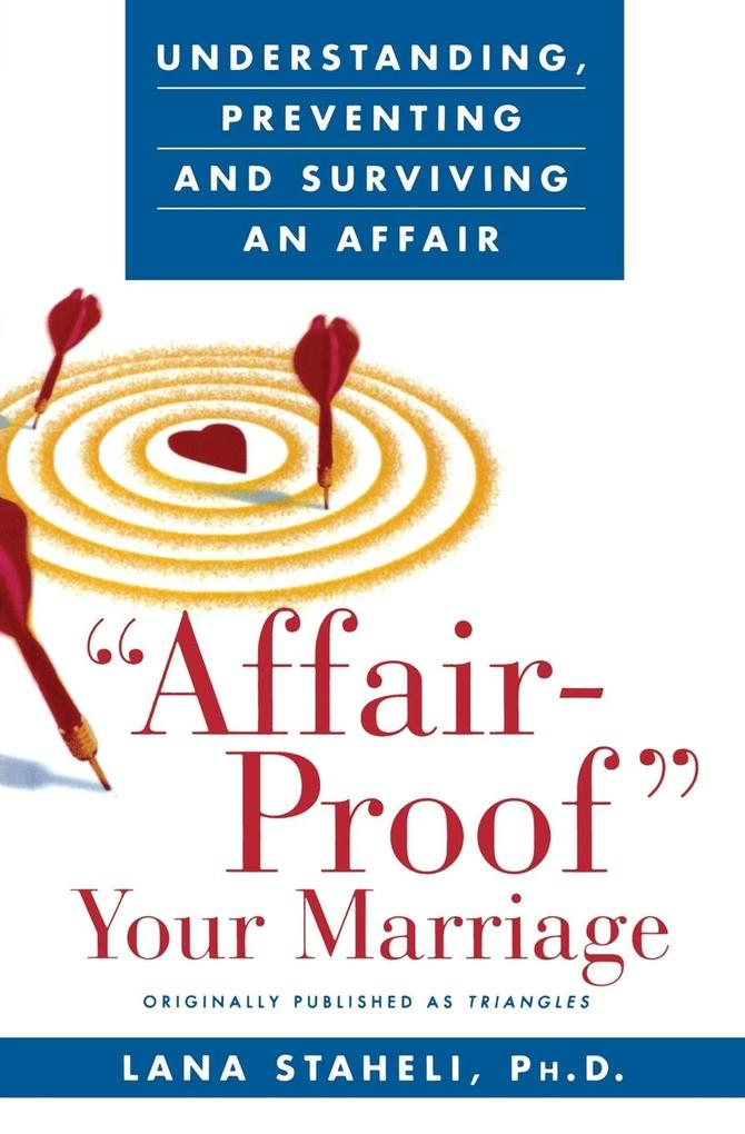 """Affair-Proof"" Your Marriage: Understanding, Preventing and Surviving an Affair als Taschenbuch"