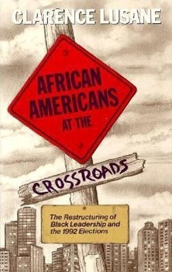 African Americans at the Crossroads: The Restructuring of Black Leadership and the 1992 Elections als Taschenbuch