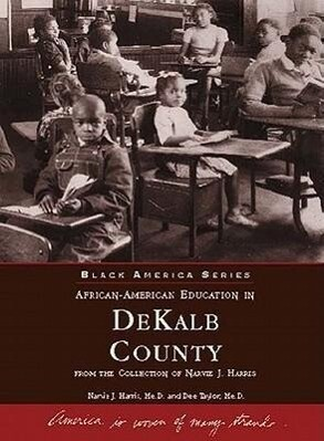 African American Education in Dekalb County: From the Collection of Narvie J. Harris als Taschenbuch