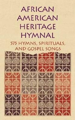 African American Heritage Hymnal: 575 Hymns, Spirituals, and Gospel Songs als Buch