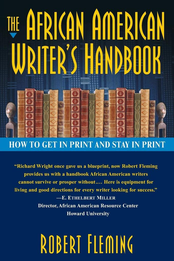 The African American Writer's Handbook: How to Get in Print and Stay in Print als Taschenbuch