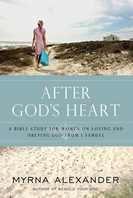 After God's Heart: A Bible Study for Women on Loving and Obeying God from 1 Samuel als Taschenbuch