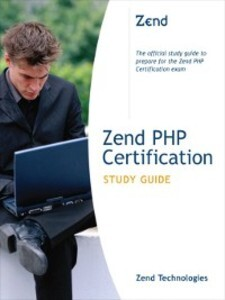 Zend PHP Certification Study Guide als eBook Do...