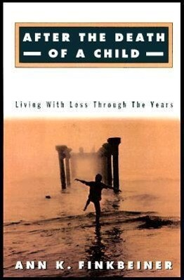 After the Death of a Child: Living with Loss Through the Years als Taschenbuch