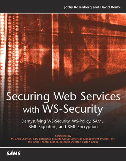 Securing Web Services with WS-Security: Demysti...