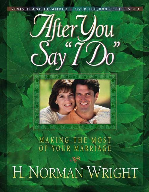 "After You Say ""i Do"": Making the Most of Your Marriage als Taschenbuch"