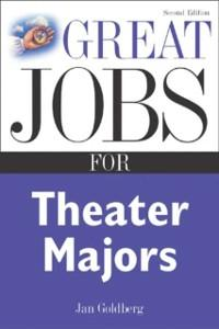 Great Jobs for Theater Majors, Second edition a...