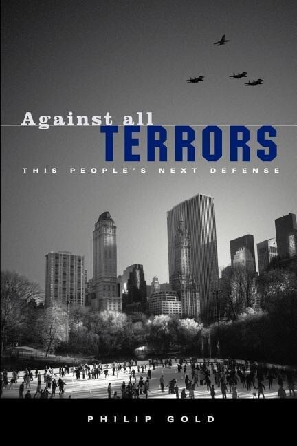 Against All Terrors: This People's Next Defense als Taschenbuch