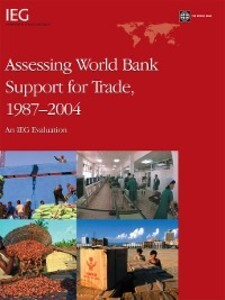 Assessing World Bank Support for Trade, 1987-20...
