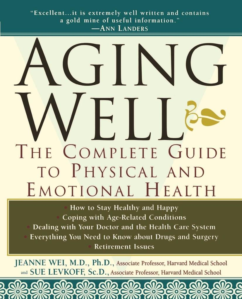 Aging Well: The Complete Guide to Physical and Emotional Health als Taschenbuch