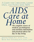 AIDS Care at Home: A Guide for Caregivers, Loved Ones, and People with AIDS