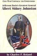 Jefferson Davis's Greatest General: Albert Sidney Johnston