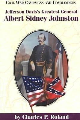 Jefferson Davis's Greatest General: Albert Sidney Johnston als Taschenbuch