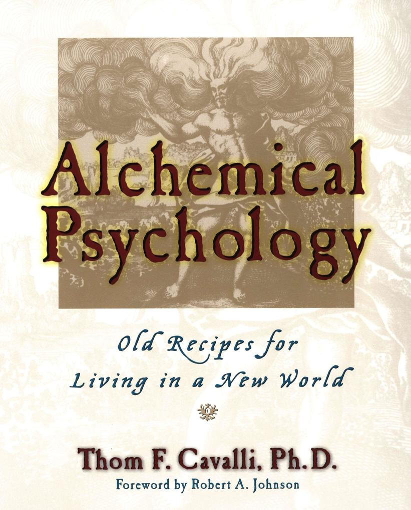 Alchemical Psychology Pa: Old Recipes for Living in a New World als Taschenbuch