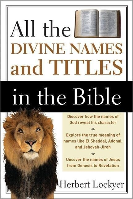 All the Divine Names and Titles in the Bible als Taschenbuch