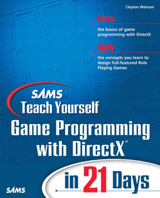 Sams Teach Yourself Game Programming with Direc...