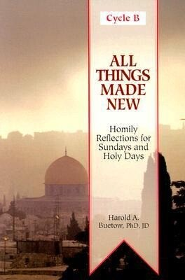 All Things Made New: Homily Aids for Sundays and Holy Days of the Year [With Cycle B] als Taschenbuch