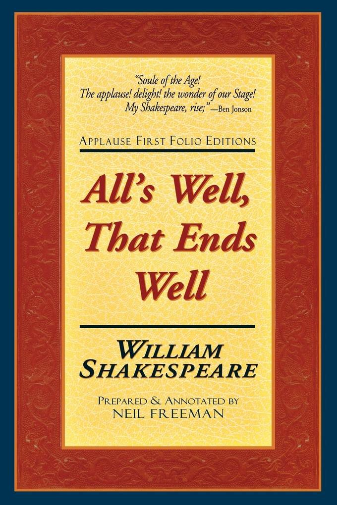 All's Well, That Ends Well: Applause First Folio Editions als Taschenbuch